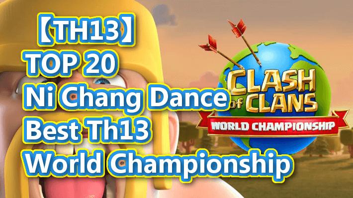 【TH13】TOP 20 Ni Chang Dance Best Th13|World Championship