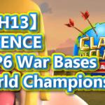 【TH13】X6TENCE Th13 TOP6 War Bases|World Championship 2020/9
