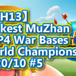 【TH13】Darkest MuZhan TOP4 War Bases|World Championship 2020/10 #5