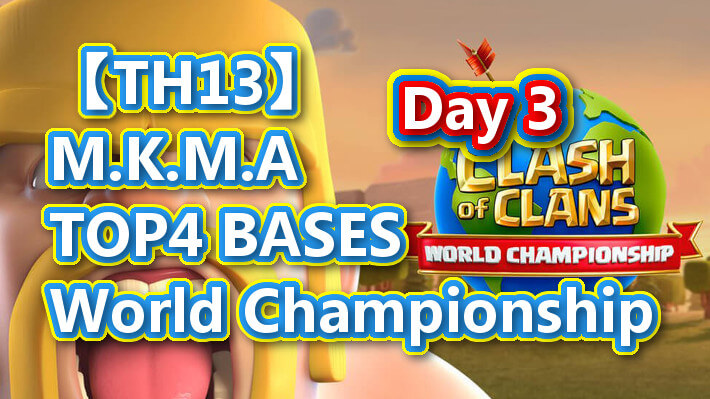 【TH13】M.K.M.A TOP4 War Bases|World Championship #5 Day 3