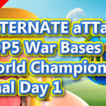 【TH13】ALTERNATE aTTaX TOP5 War Bases|World Championship Final Day 1