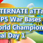 【TH13】ALTERNATE aTTaX TOP5 War Bases|World Championship Final Day 1