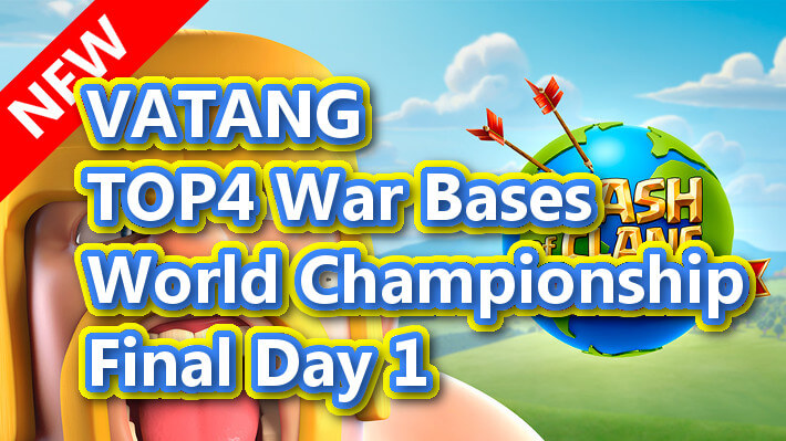 【TH13】VATANG TOP4 War Bases|World Championship Final Day 1