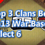 【TH13】Top 3 Clans Best Th13 War Base Select 6