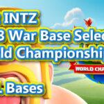 【TH13】INTZ War Base Select 10 |World Championship #6 & CWL Bases