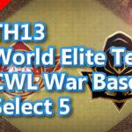 【TH13】World Elite Team CWL War Bases Select 5 2020/12ver3 クラクラ配置 コピーリンク付き