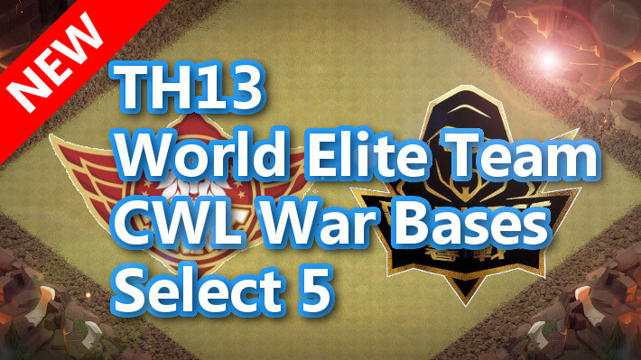 【TH13】World Elite Team CWL War Bases Select 5 2020/12ver3 クラクラ配置 コピーリンク付き