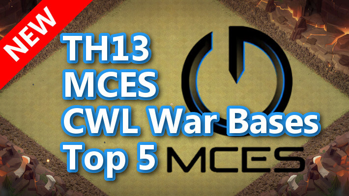 【TH13】MCES CWL War Bases Top 5