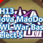 【TH13】Nova MaoDou CWL War Bases Select 5