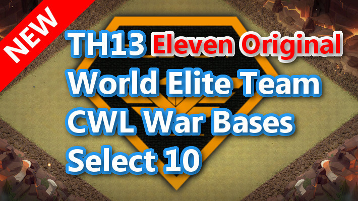 【TH13】World Elite Team CWL War Bases Select 10 Eleven Original 2021/1 クラクラ配置 コピーリンク付き
