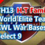 【TH13】World Elite Team CWL War Bases Select 9 H.T Family 2021/1 クラクラ配置 コピーリンク付き