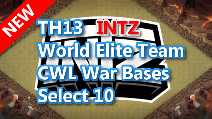 【TH13】World Elite Team CWL War Bases Select 10 INTZ 2021/1 クラクラ配置 コピーリンク付き