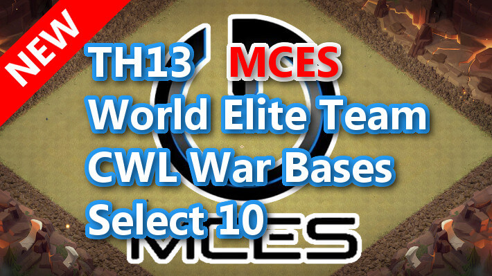 【TH13】World Elite Team CWL War Bases Select 10 MCES  2021/1 クラクラ配置 コピーリンク付き