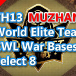 【TH13】World Elite Team CWL War Bases Select 8 DARKEST MUZHAN 2021/1 クラクラ配置 コピーリンク付き