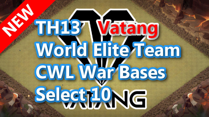 【TH13】World Elite Team CWL War Bases Select 10 Vatang 2021/1 クラクラ配置 コピーリンク付き