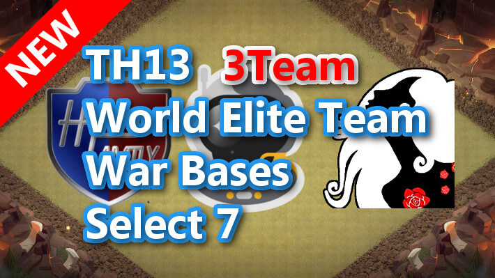 【TH13】World Elite Team War Bases Select 7 3Team Mix 2021/2 クラクラ配置 コピーリンク付き