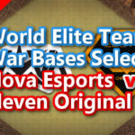 【TH13】World Elite Team War Bases Select 4「Nova Esports vs Eleven Original」 2021/2 クラクラ配置 コピーリンク付き