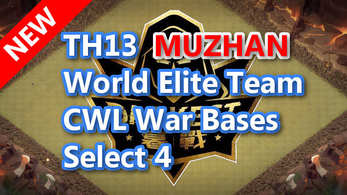 【TH13】World Elite Team CWL War Bases Select 4 Darkest MuZhan 2021/2 クラクラ配置 コピーリンク付き