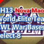 【TH13】World Elite Team CWL War Bases Select 8 Nova Maodou 2021/2 クラクラ配置 コピーリンク付き