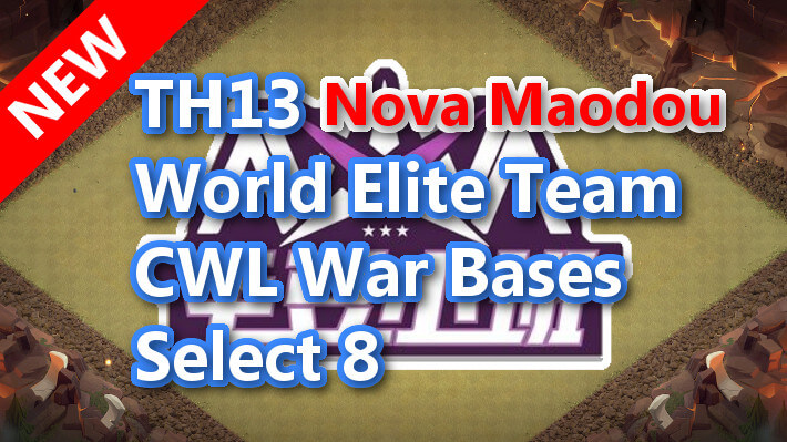 【TH13】World Elite Team CWL War Bases Select 8 Nova Maodou 2021/2 クラクラ配置 コピーリンク付き