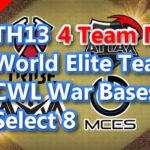 【TH13】World Elite Team CWL War Bases Select 8 4Team Mix 2021/2 クラクラ配置 コピーリンク付き