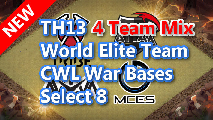 【TH13】World Elite Team CWL War Bases Select 8 4Team Mix 2021/2 クラクラ配置 コピーリンク付き