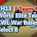 【TH13】World Elite Team CWL War Bases Select 8 Mix Team 2021/2 クラクラ配置 コピーリンク付き