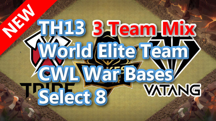 【TH13】World Elite Team CWL War Bases Select 8 Mix 3Team 2021/2 クラクラ配置 コピーリンク付き