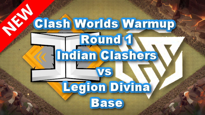 Clash Worlds Warmup Round 1「Indian Clashers vs Legion Divina」Base