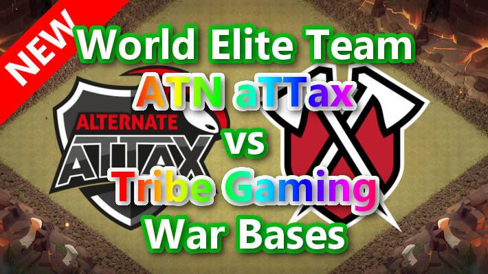 【TH14】World Elite Team「ATN aTTax」vs「Tribe Gaming」War Bases 対戦配置