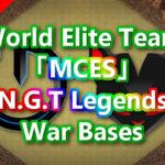 【TH14】World Elite Team「MCES」&「N.G.T Legends」War Bases 対戦配置