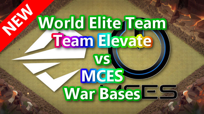 【TH14】World Elite Team「Team Elevate」vs「MCES」War Bases 対戦配置