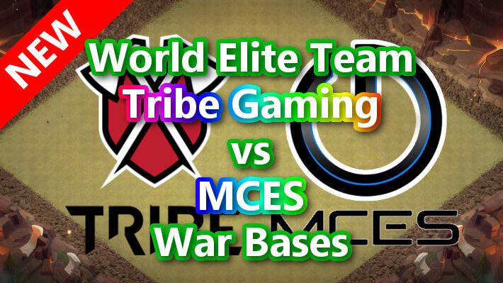 【TH14】World Elite Team「Tribe Gaming」vs「MCES」War Bases 対戦配置