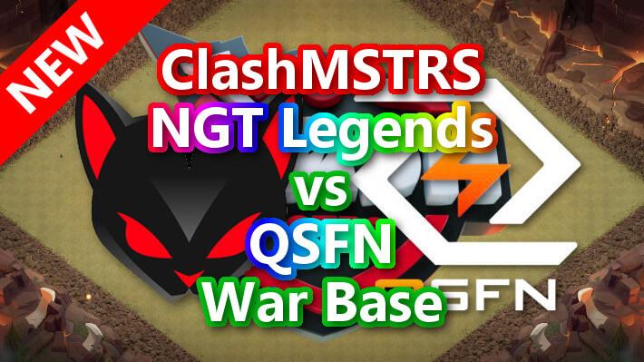 【TH14】ClashMSTRS「NGT Legends」vs「QSFN」War Base