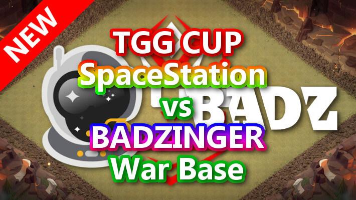 TGG CUP「SpaceStation」vs「BADZINGER」War Base