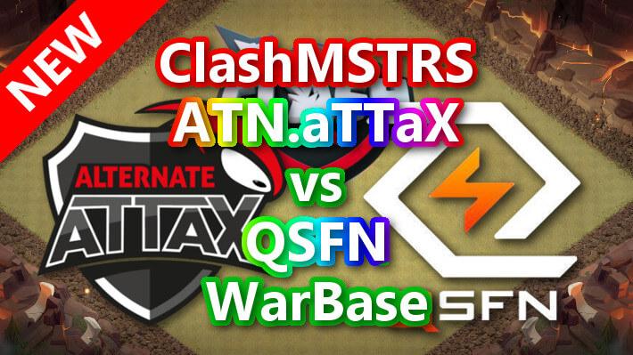 【TH14】ClashMSTRS「ATN.aTTaX」vs「QSFN」War Base